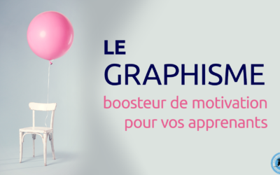 Le graphisme boosteur de motivation pour vos apprenants