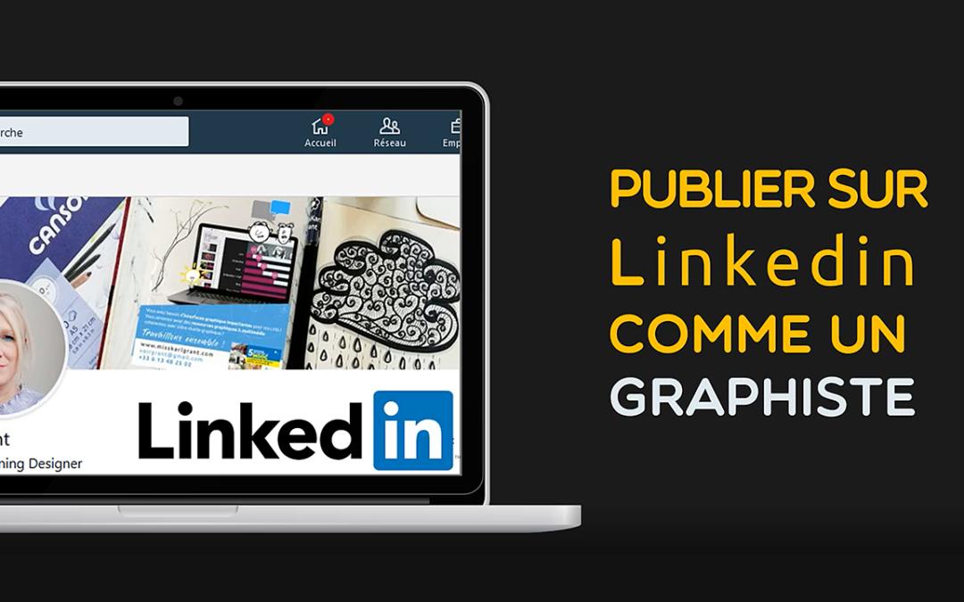 publier des belles images sur linkedin comme si vous étiez graphiste