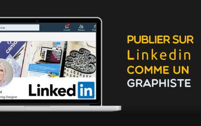 Publier sur Linkedin comme un graphiste